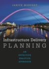 Infrastructure delivery planning : An effective practice approach - eBook
