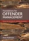 Foundations for offender management : Theory, law and policy for contemporary practice - eBook