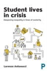 Student lives in crisis : Deepening inequality in times of austerity - Book