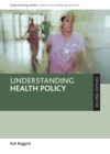 Understanding health policy (Second edition) - eBook