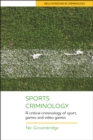 Sports criminology : A critical criminology of sport and games - eBook