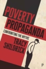 Poverty propaganda : Exploring the myths - Book