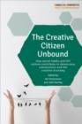 The creative citizen unbound : How social media and DIY culture contribute to democracy, communities and the creative economy - Book