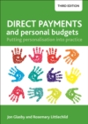 Direct payments and personal budgets (third edition) : Putting personalisation into practice - eBook