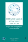 Internationalizing social work education : Insights from leading figures across the globe - Book