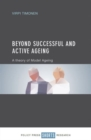 Beyond Successful and Active Ageing : A Theory of Model Ageing - Book
