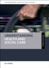 Understanding health and social care (third edition) - eBook