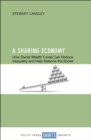 A sharing economy : How social wealth funds can reduce inequality and help balance the books - eBook