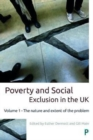 Poverty and social exclusion in the UK : Volume 1 - The nature and extent of the problem - Book