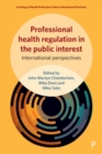 Professional health regulation in the public interest : International perspectives - Book