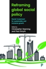 Reframing global social policy : Social investment for sustainable and inclusive growth - Book