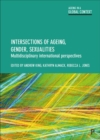 Intersections of ageing, gender and sexualities : Multidisciplinary international perspectives - Book