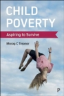 Child Poverty : Aspiring to Survive - Book