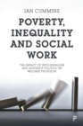 Poverty, inequality and social work : The impact of neo-liberalism and austerity politics on welfare provision - eBook