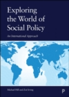 Exploring the World of Social Policy : An International Approach - Book