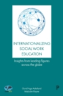 Internationalizing social work education : Insights from leading figures across the globe - eBook