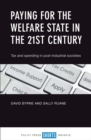 Paying for the welfare state in the 21st century : Tax and spending in post-industrial societies - eBook