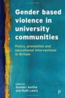 Gender Based Violence in University Communities : Policy, Prevention and Educational Initiatives - Book