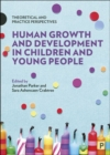 Human Growth and Development in Children and Young People : Theoretical and Practice Perspectives - Book