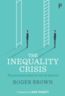 The inequality crisis : The facts and what we can do about it - eBook