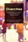 Divercities : Understanding super diversity in deprived and mixed neighbourhoods - Book