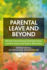 Parental Leave and Beyond : Recent International Developments, Current Issues and Future Directions - eBook