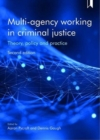 Multi-agency working in criminal justice : Theory, policy and practice - Book