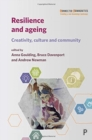 Resilience and ageing : creativity, culture and community - Book