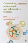 Communities, Archives and New Collaborative Practices - Book