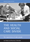 The health and social care divide (Revised 2nd Edition) : The experiences of older people - eBook