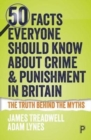 50 facts everyone should know about crime and punishment in Britain - Book