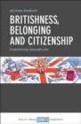 Britishness, belonging and citizenship : Experiencing nationality law - Book