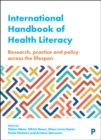 International handbook of health literacy : Research, practice and policy across the life-span - Book