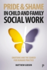 Pride and shame in child and family social work - eBook