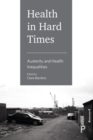 Health in hard times : Austerity and health inequalities - Book