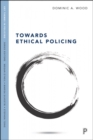 Towards Ethical Policing - Book