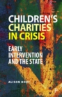 Children's Charities in Crisis : Early Intervention and the State - Book