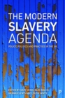 The modern slavery agenda : Policy, politics and practice - Book
