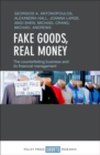 Fake goods, real money : The counterfeiting business and its financial management - Book