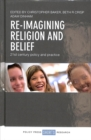 Re-imagining religion and belief : 21st century policy and practice - Book
