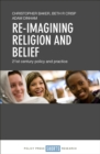 Re-imagining religion and belief : 21st century policy and practice - eBook