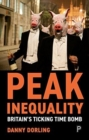 Peak Inequality : Britain's ticking time bomb - Book