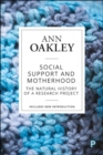 Social Support and Motherhood : The Natural History of a Research Project - Book