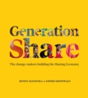 Generation Share : The Change-Makers Building the Sharing Economy - Book