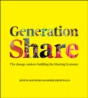 Generation Share : The Change-Makers Building the Sharing Economy - eBook