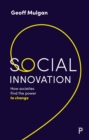 Social Innovation : How Societies Find the Power to Change - eBook