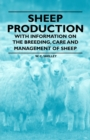 Sheep Production - With Information on the Breeding, Care and Management of Sheep - eBook
