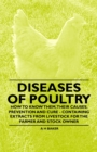Diseases of Poultry - How to Know Them, Their Causes, Prevention and Cure - Containing Extracts from Livestock for the Farmer and Stock Owner - eBook