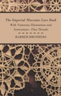 The Imperial Macrame Lace Book - With Numerous Illustrations and Instructions - Flax Threads - eBook