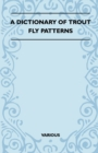 A Dictionary of Trout Fly Patterns - eBook